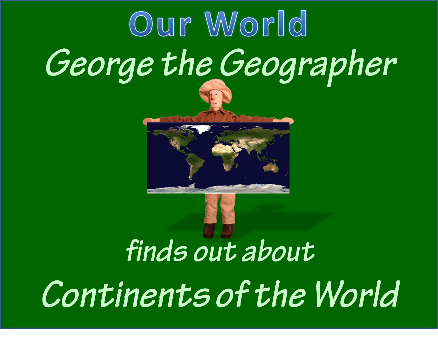 George finds out about the continents of the world. Free download
